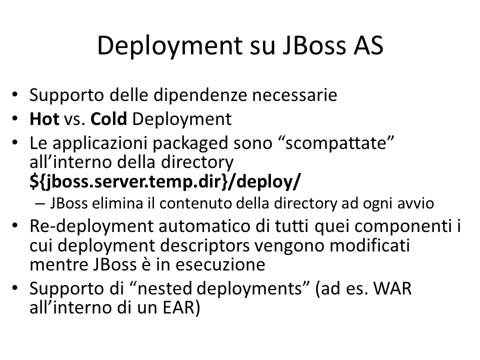 Deployment su JBoss AS Supporto delle dipendenze necessarie