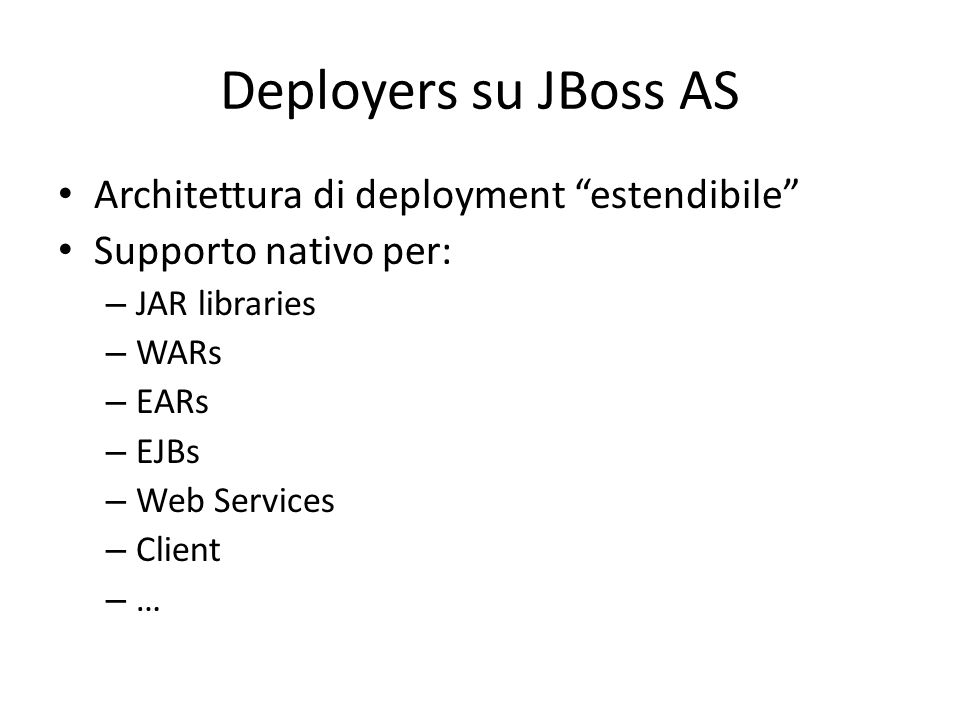 Deployers su JBoss AS Architettura di deployment estendibile