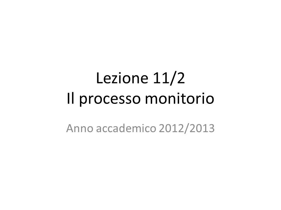 Lezione 11/2 Il processo monitorio