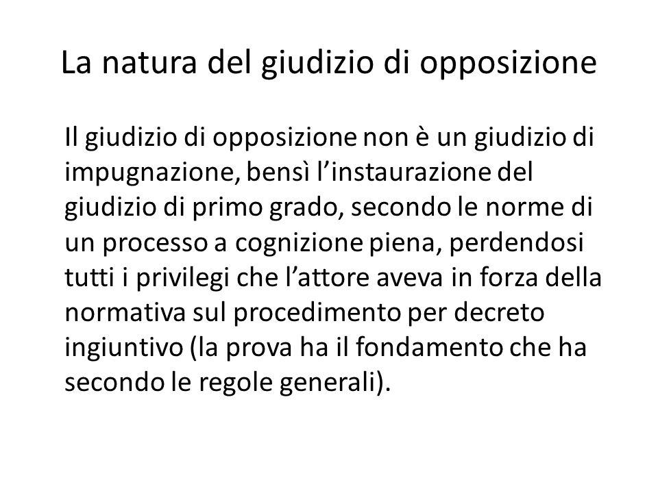La natura del giudizio di opposizione