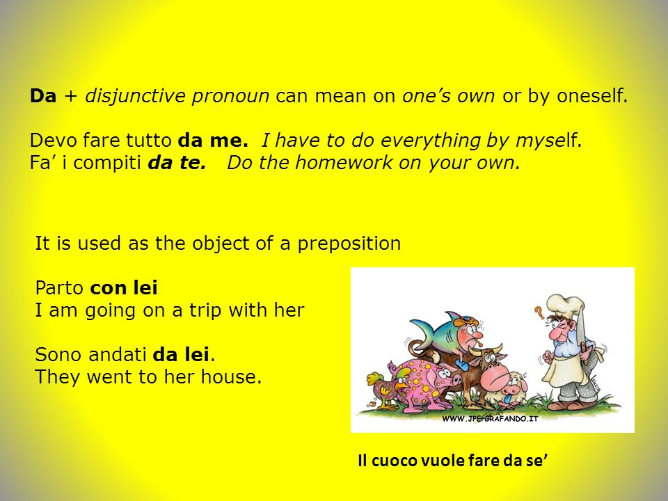 Da + disjunctive pronoun can mean on one's own or by oneself.