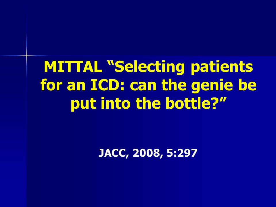 MITTAL Selecting patients for an ICD: can the genie be put into the bottle