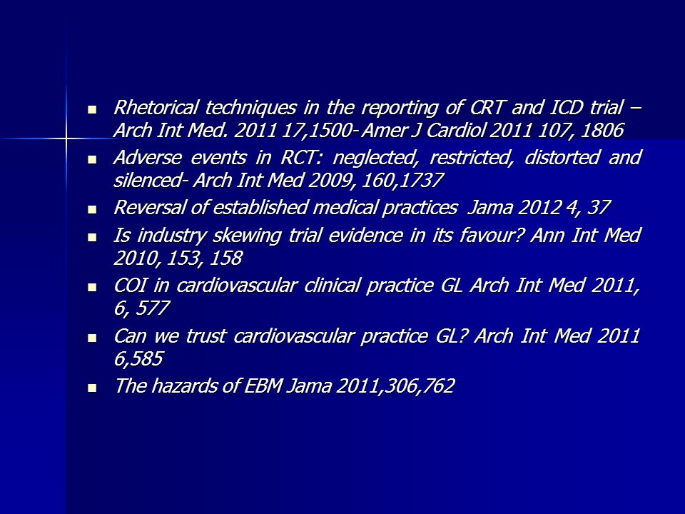 Rhetorical techniques in the reporting of CRT and ICD trial –Arch Int Med. 2011 17,1500- Amer J Cardiol 2011 107, 1806