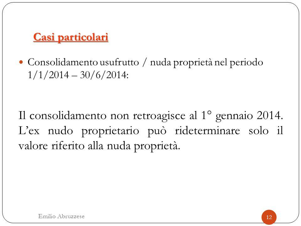 Casi particolari Consolidamento usufrutto / nuda proprietà nel periodo 1/1/2014 – 30/6/2014: