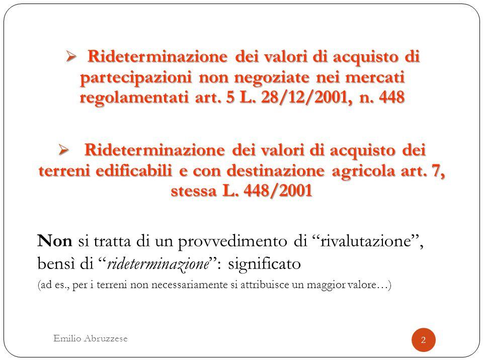 Rideterminazione dei valori di acquisto di partecipazioni non negoziate nei mercati regolamentati art. 5 L. 28/12/2001, n. 448