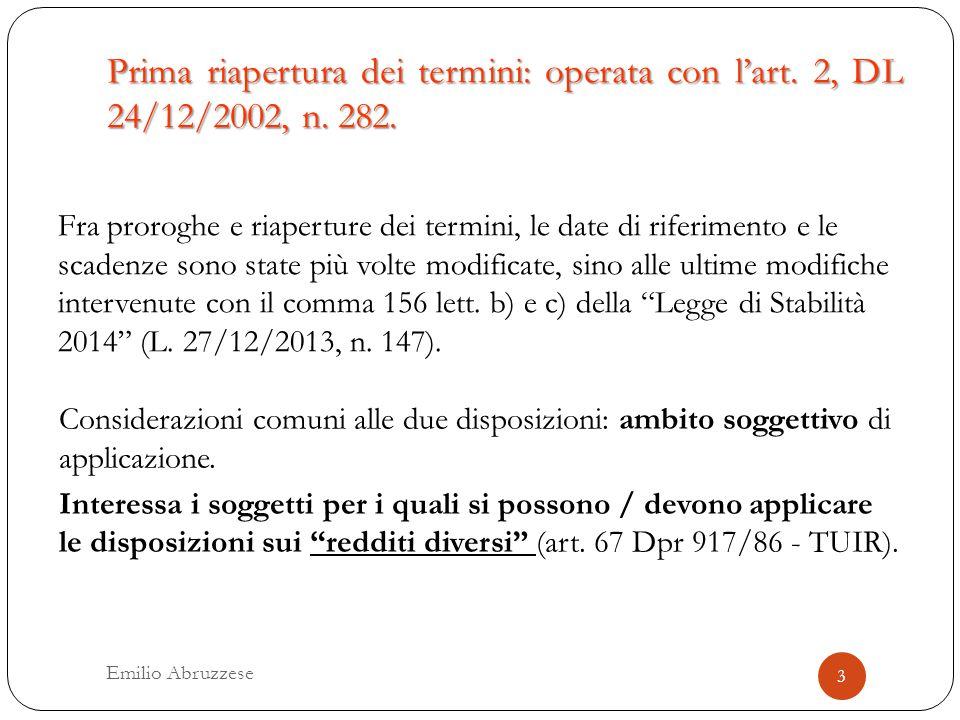 Prima riapertura dei termini: operata con l'art. 2, DL 24/12/2002, n