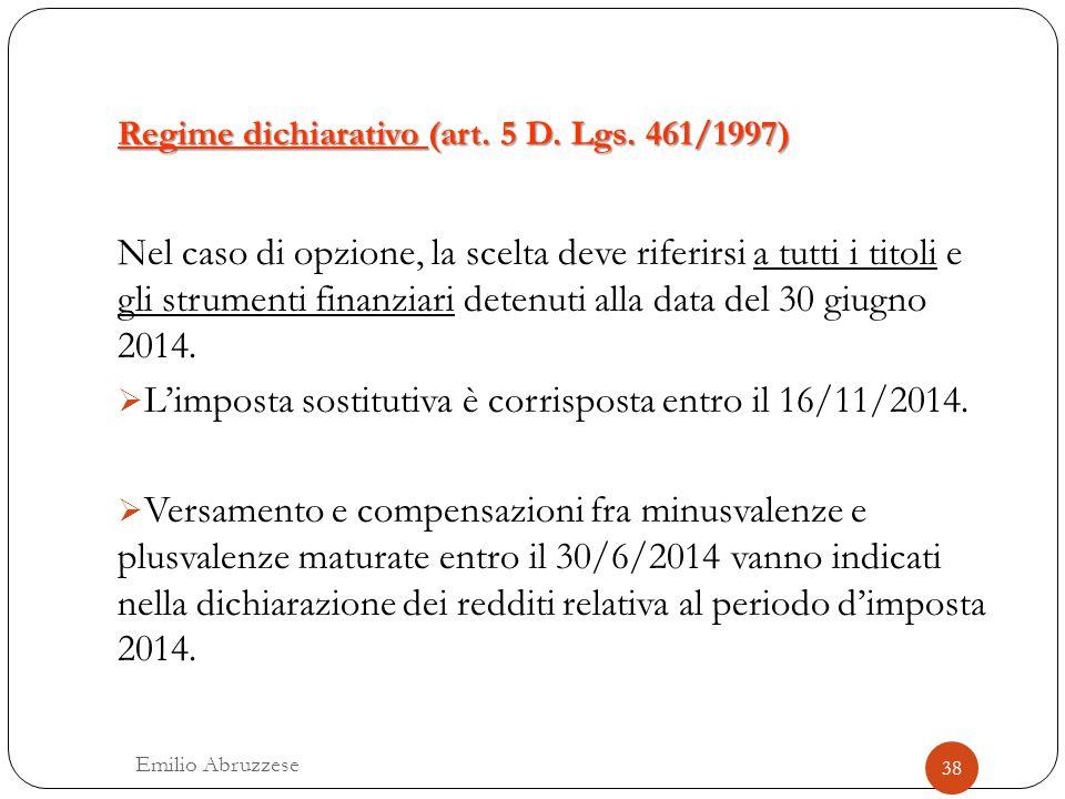 Regime dichiarativo (art. 5 D. Lgs. 461/1997)
