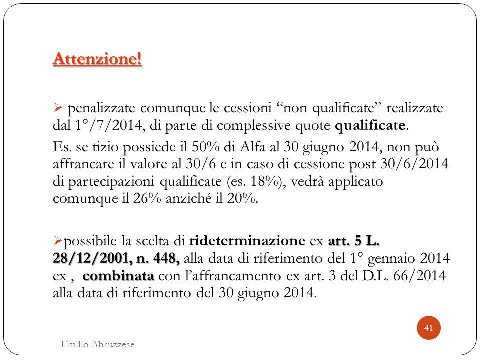 Attenzione! penalizzate comunque le cessioni non qualificate realizzate dal 1°/7/2014, di parte di complessive quote qualificate.