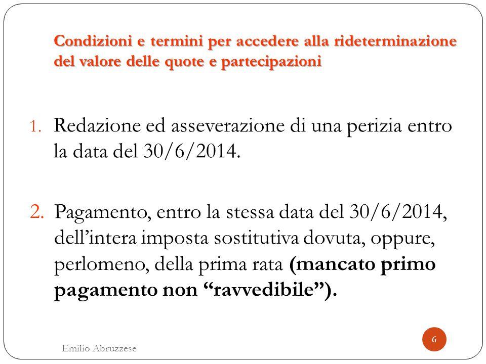 Redazione ed asseverazione di una perizia entro la data del 30/6/2014.