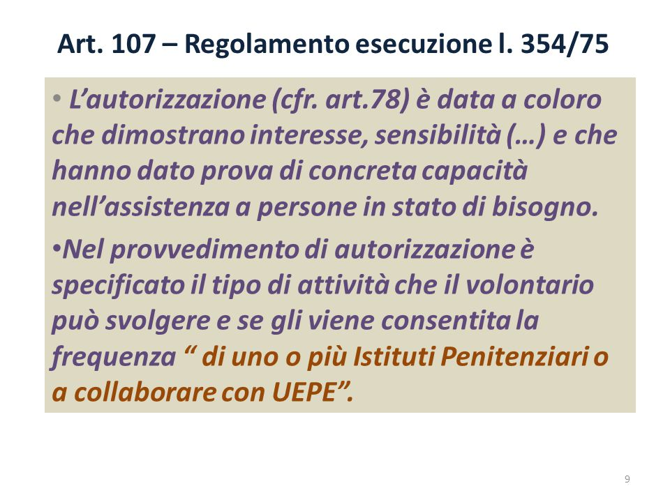 Art. 107 – Regolamento esecuzione l. 354/75