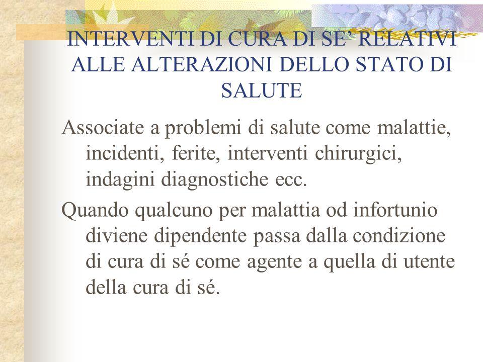 INTERVENTI DI CURA DI SE' RELATIVI ALLE ALTERAZIONI DELLO STATO DI SALUTE