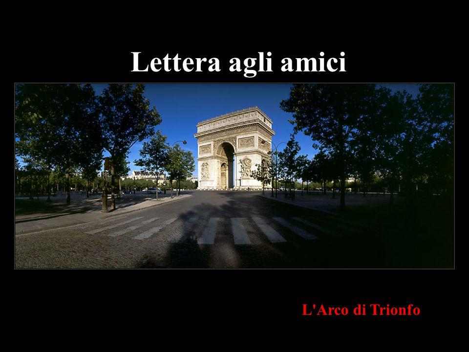 Lettera agli amici L Arco di Trionfo