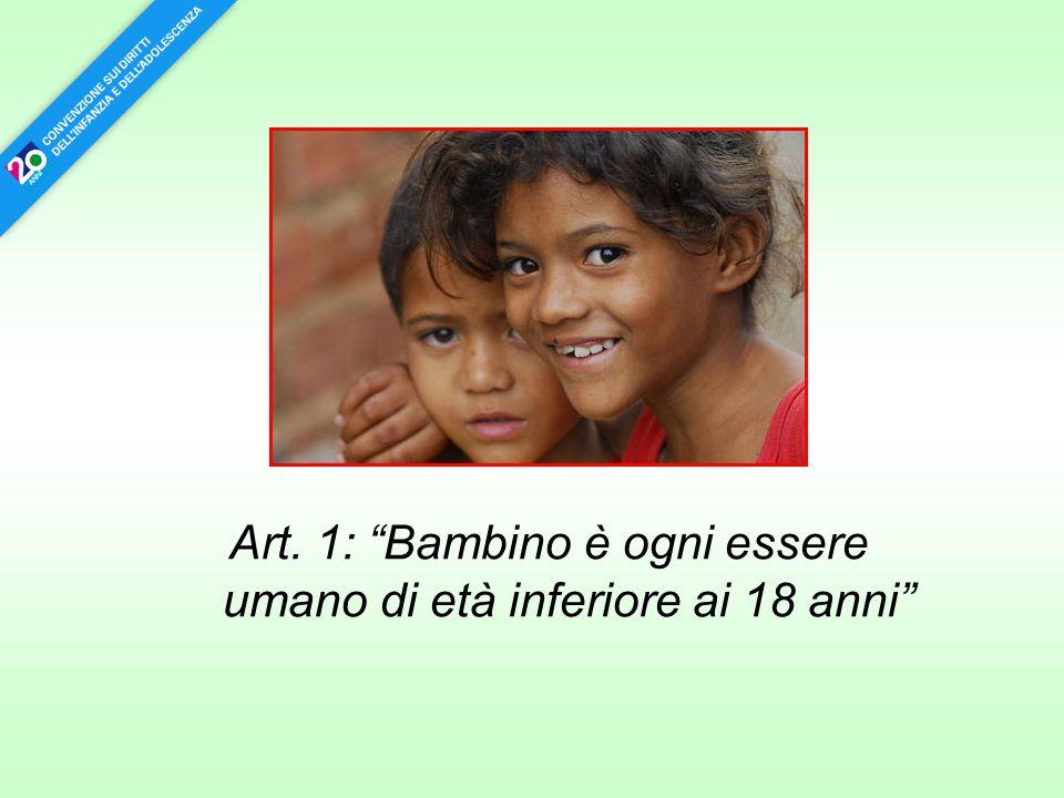 Art. 1: Bambino è ogni essere umano di età inferiore ai 18 anni