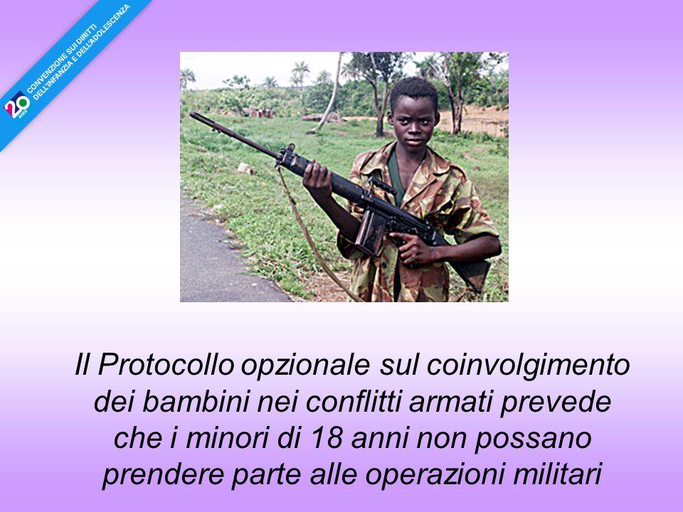 Il Protocollo opzionale sul coinvolgimento dei bambini nei conflitti armati prevede che i minori di 18 anni non possano prendere parte alle operazioni militari