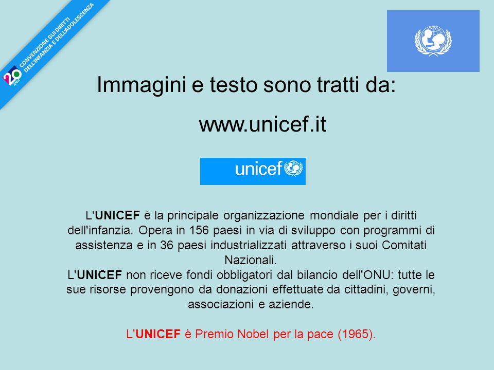 L UNICEF è Premio Nobel per la pace (1965).