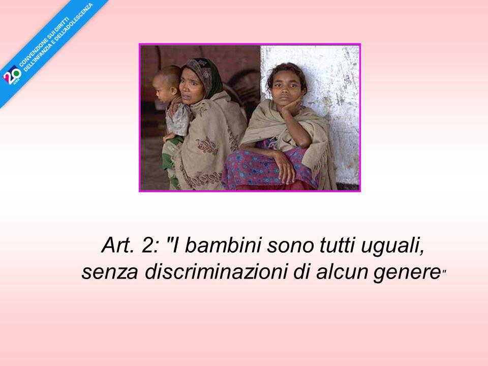 Art. 2: I bambini sono tutti uguali, senza discriminazioni di alcun genere