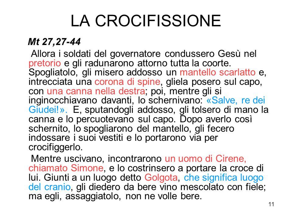 LA CROCIFISSIONE Mt 27,27-44.