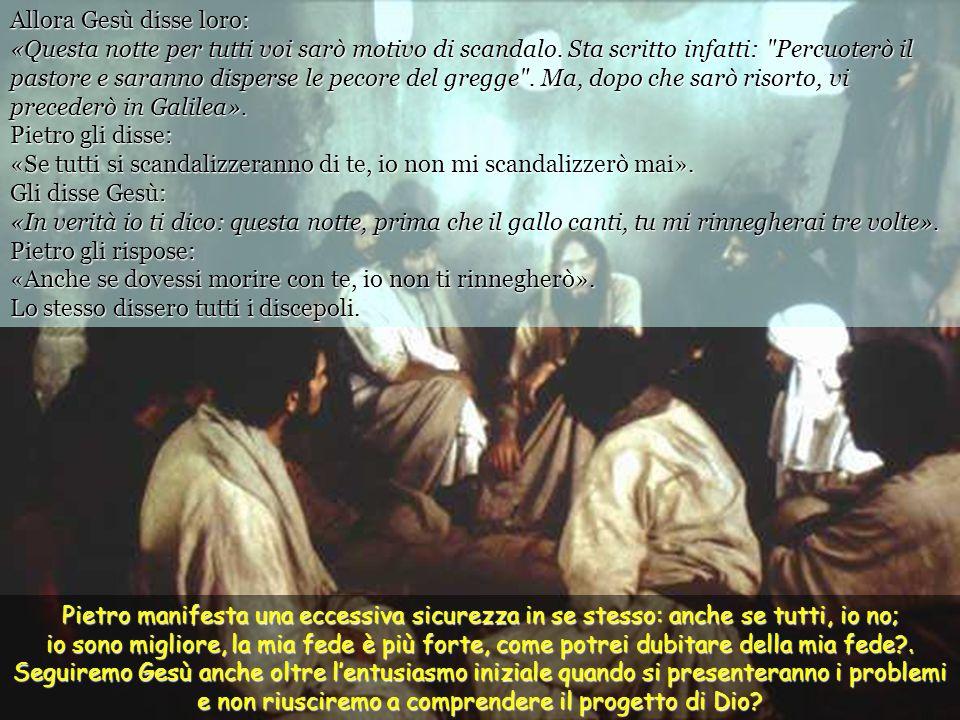 Allora Gesù disse loro: