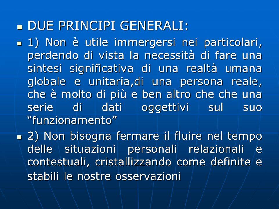 DUE PRINCIPI GENERALI: