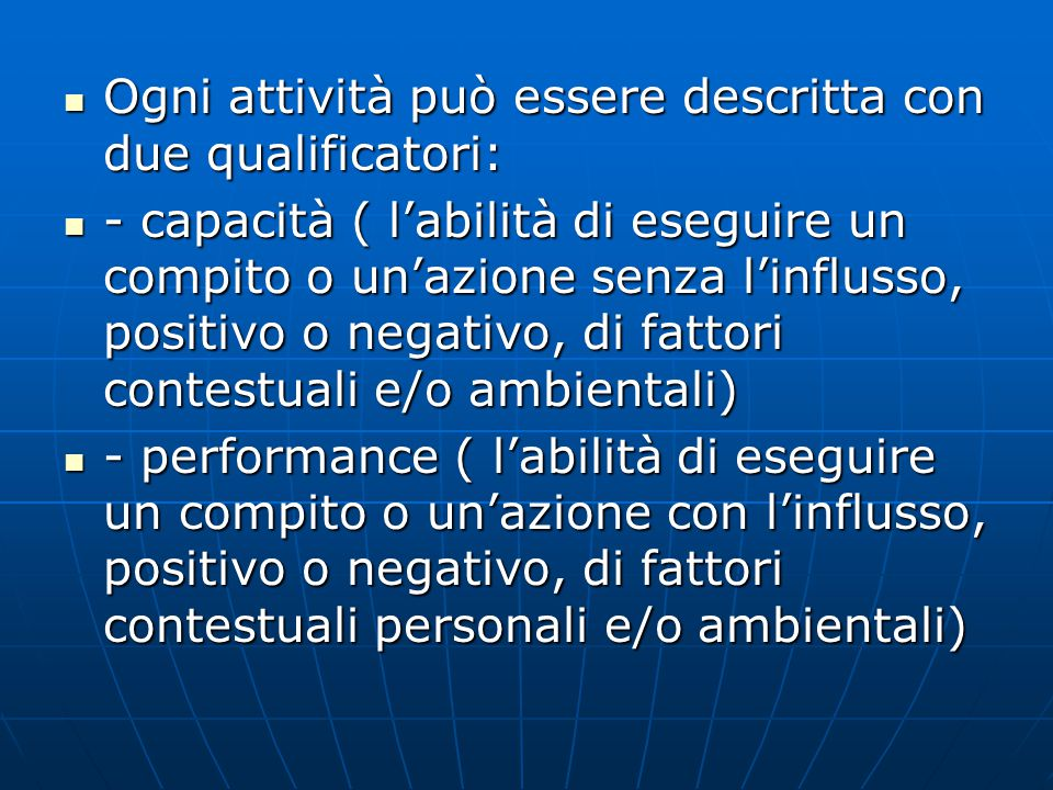 Ogni attività può essere descritta con due qualificatori: