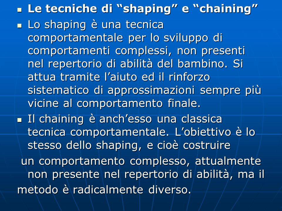 Le tecniche di shaping e chaining