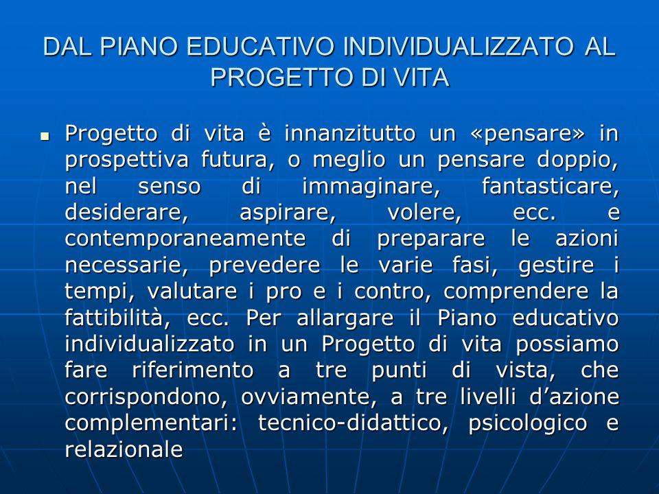 DAL PIANO EDUCATIVO INDIVIDUALIZZATO AL PROGETTO DI VITA