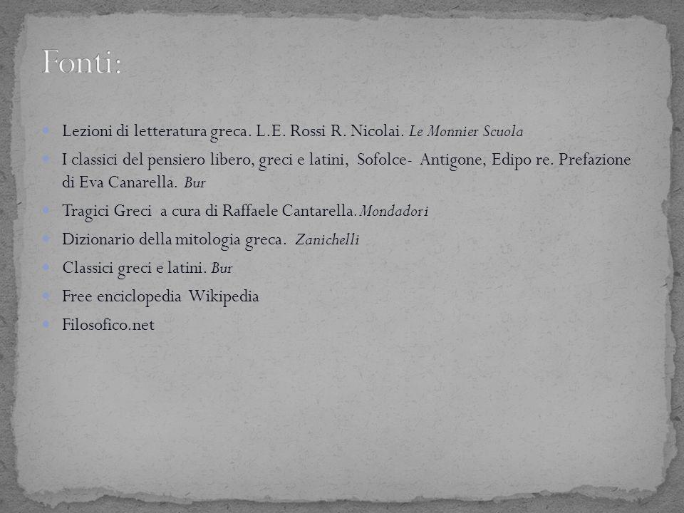 Fonti: Lezioni di letteratura greca. L.E. Rossi R. Nicolai. Le Monnier Scuola.