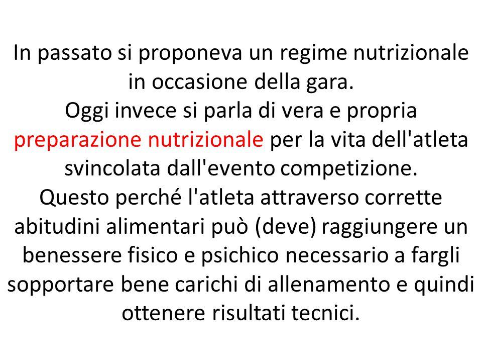 In passato si proponeva un regime nutrizionale in occasione della gara.