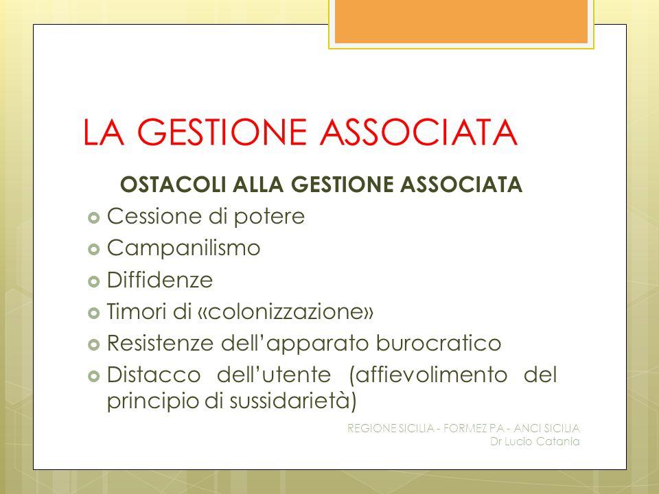 OSTACOLI ALLA GESTIONE ASSOCIATA