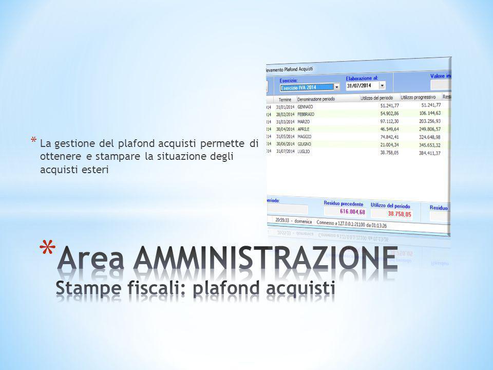 Area AMMINISTRAZIONE Stampe fiscali: plafond acquisti