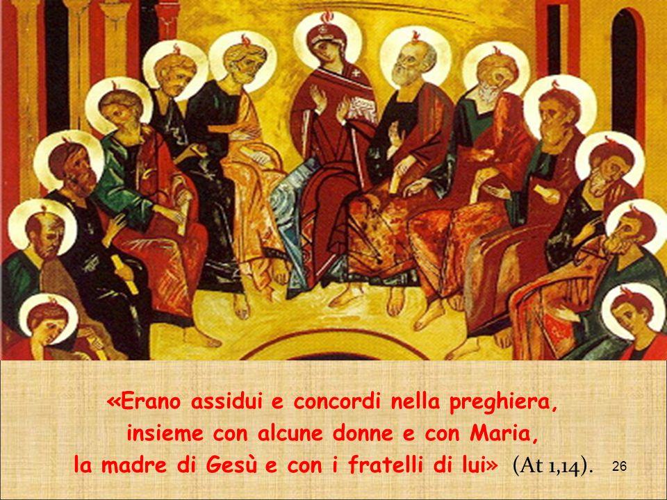 «Erano assidui e concordi nella preghiera,