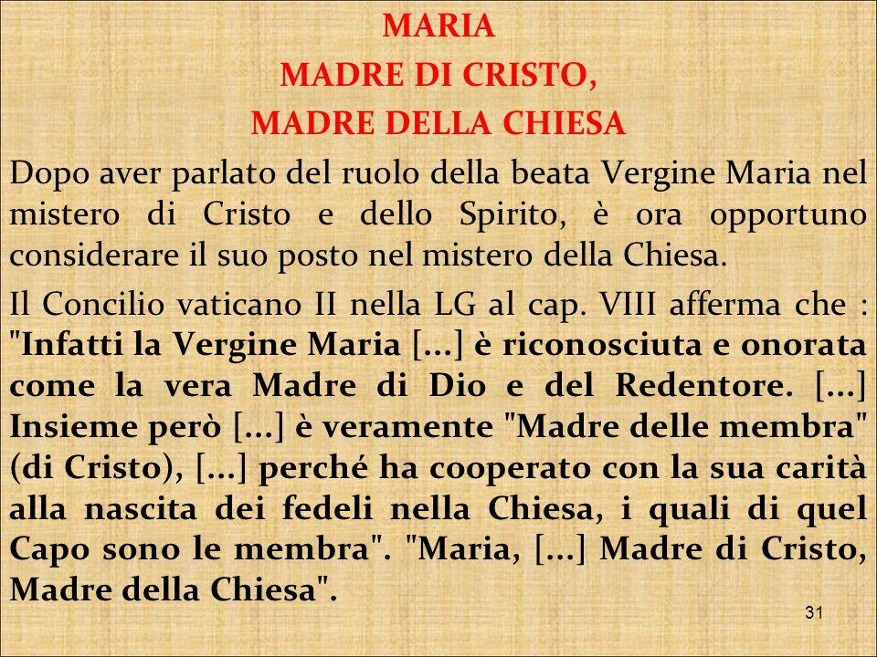 MARIA MADRE DI CRISTO, MADRE DELLA CHIESA.