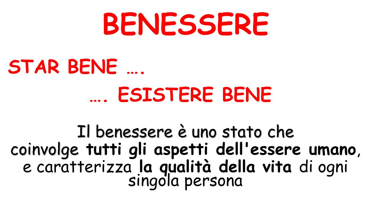BENESSERE STAR BENE …. …. ESISTERE BENE Il benessere è uno stato che