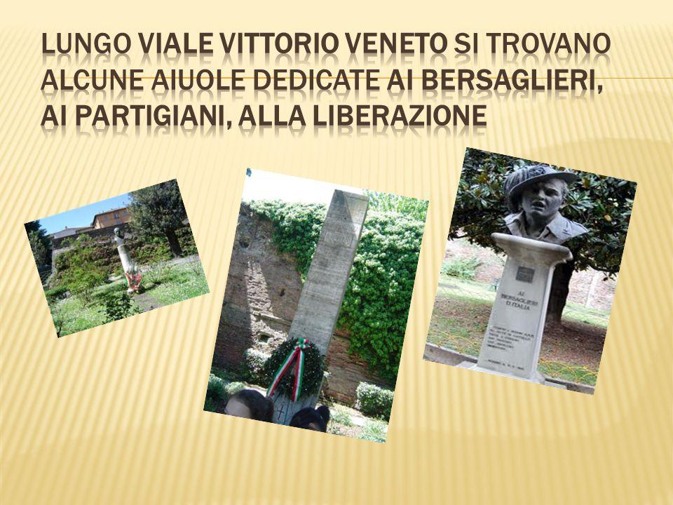 Lungo Viale Vittorio Veneto si trovano alcune aiuole dedicate ai Bersaglieri, ai Partigiani, alla Liberazione