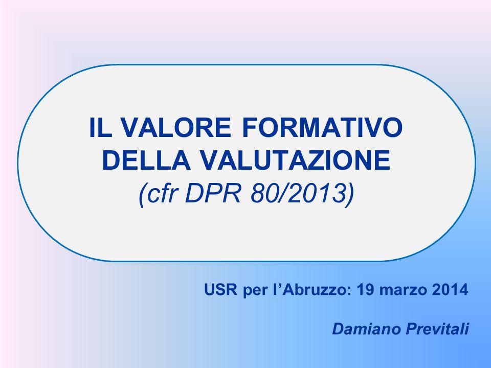 IL VALORE FORMATIVO DELLA VALUTAZIONE (cfr DPR 80/2013)