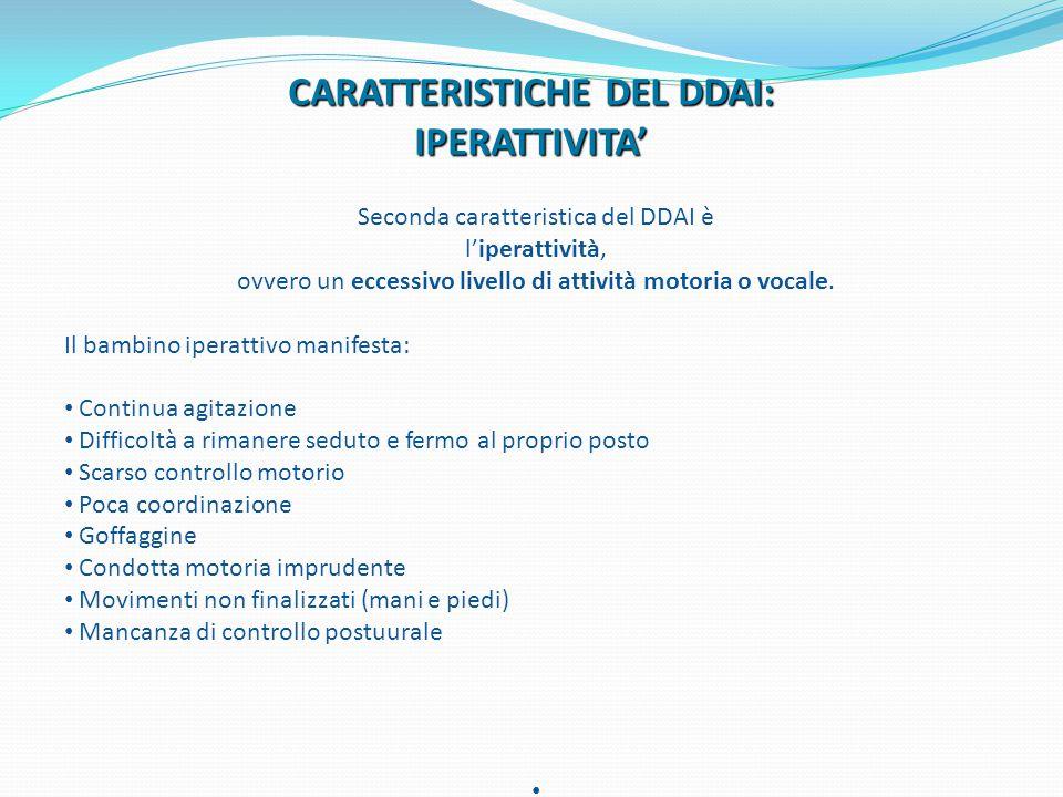 CARATTERISTICHE DEL DDAI: IPERATTIVITA'