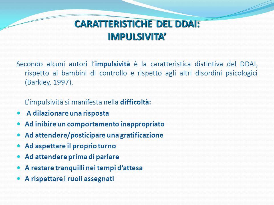 CARATTERISTICHE DEL DDAI: IMPULSIVITA'