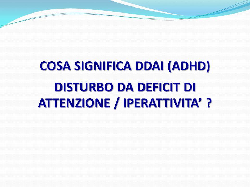 COSA SIGNIFICA DDAI (ADHD)