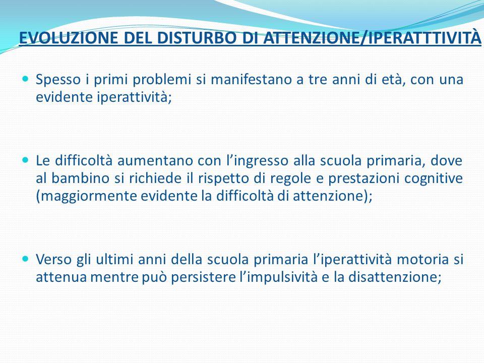 EVOLUZIONE DEL DISTURBO DI ATTENZIONE/IPERATTTIVITÀ