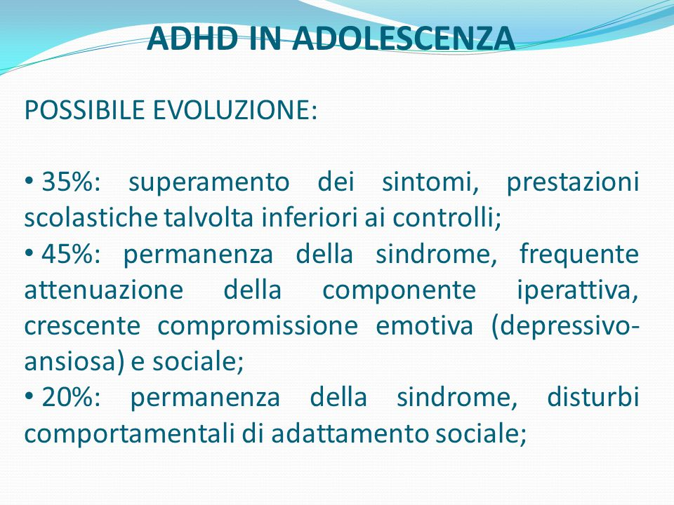 ADHD IN ADOLESCENZA POSSIBILE EVOLUZIONE:
