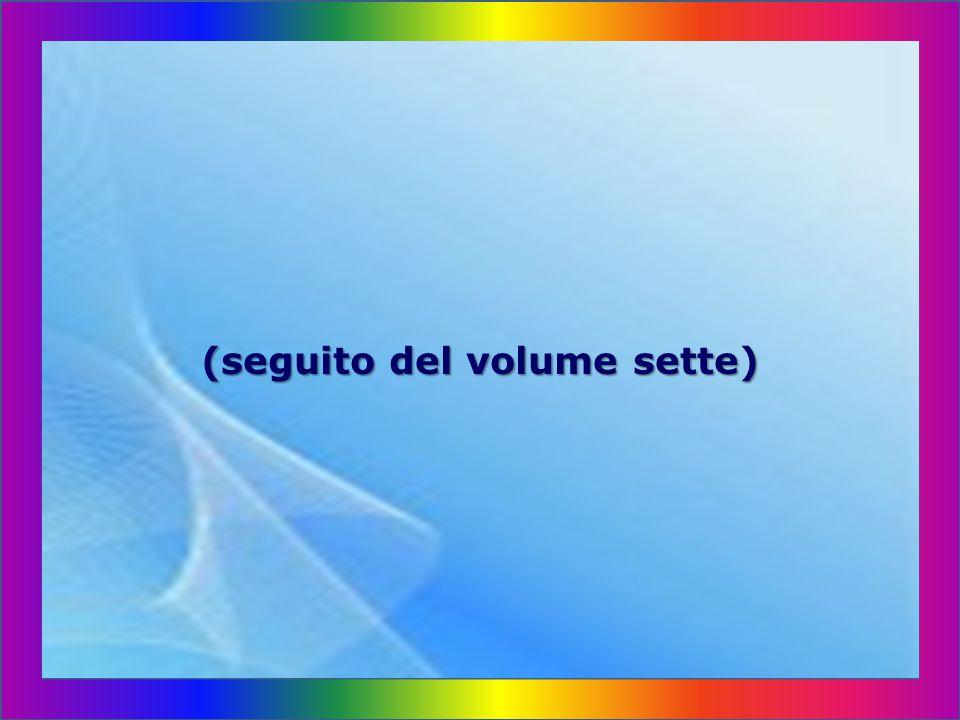 (seguito del volume sette)