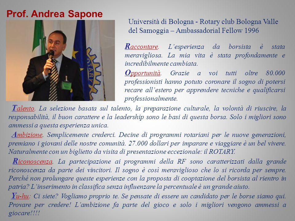 Prof. Andrea Sapone Università di Bologna - Rotary club Bologna Valle del Samoggia – Ambassadorial Fellow 1996.