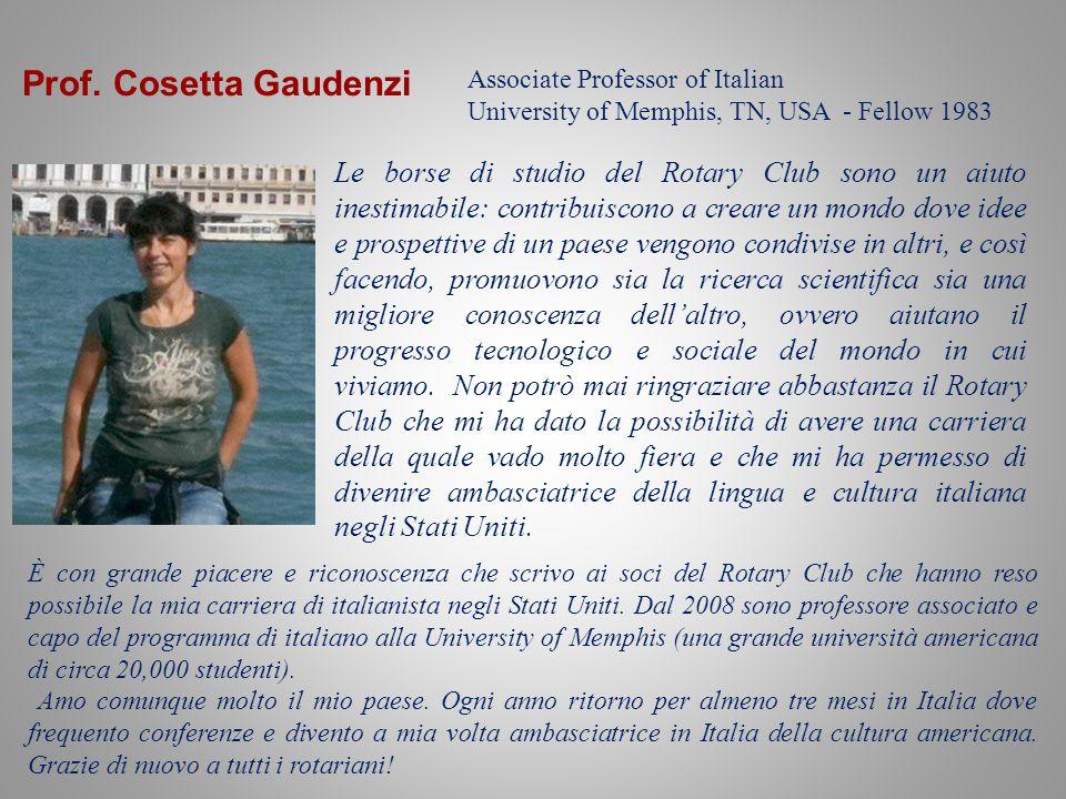 Prof. Cosetta Gaudenzi Associate Professor of Italian. University of Memphis, TN, USA - Fellow 1983.