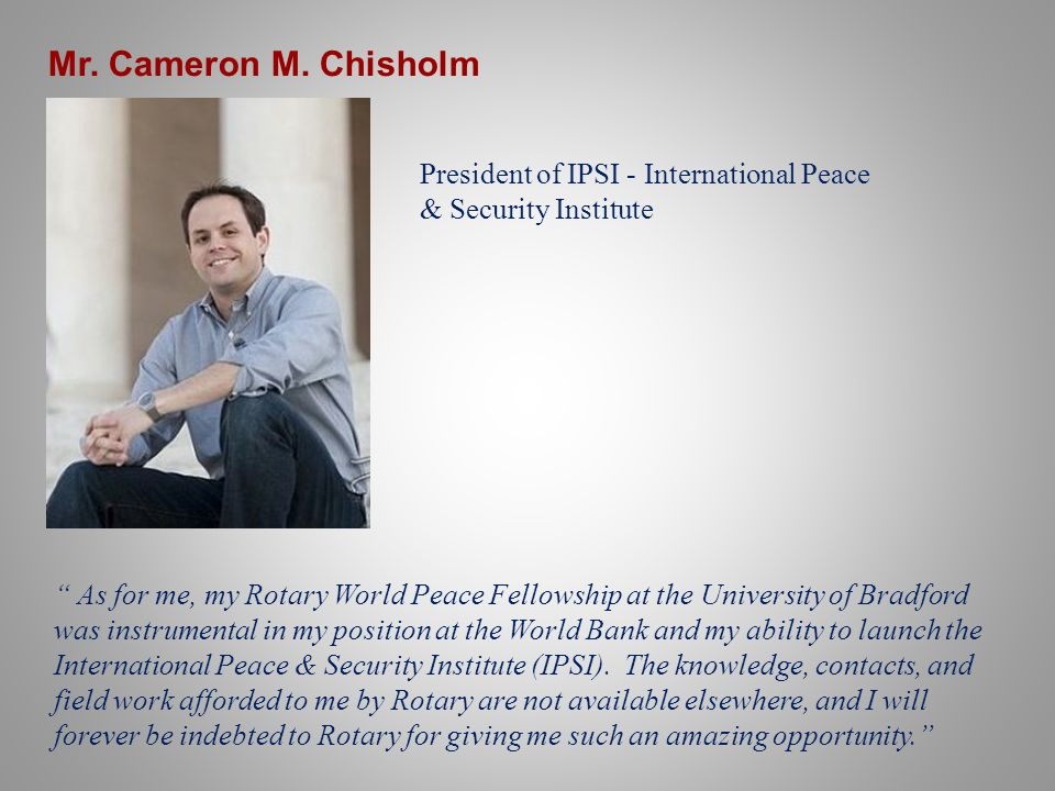 Mr. Cameron M. Chisholm President of IPSI - International Peace & Security Institute.