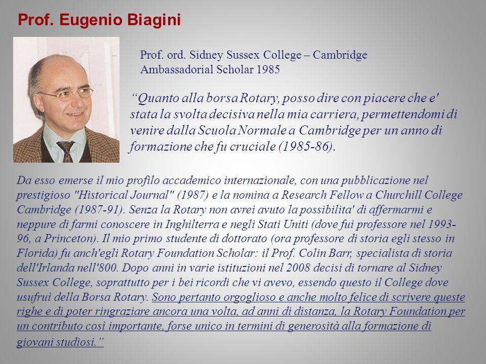 Prof. Eugenio Biagini Prof. ord. Sidney Sussex College – Cambridge. Ambassadorial Scholar 1985.