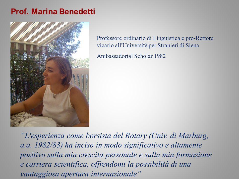 Prof. Marina Benedetti Professore ordinario di Linguistica e pro-Rettore vicario all Università per Stranieri di Siena.