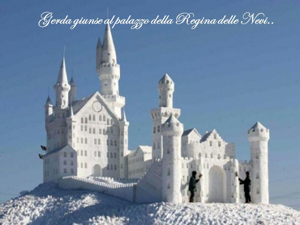 Gerda giunse al palazzo della Regina delle Nevi..