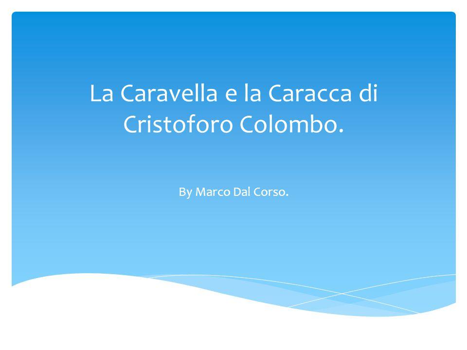 La Caravella e la Caracca di Cristoforo Colombo.