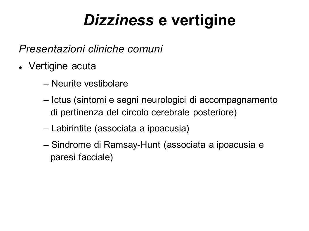 Dizziness e vertigine Presentazioni cliniche comuni Vertigine acuta