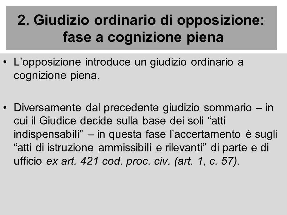 2. Giudizio ordinario di opposizione: fase a cognizione piena